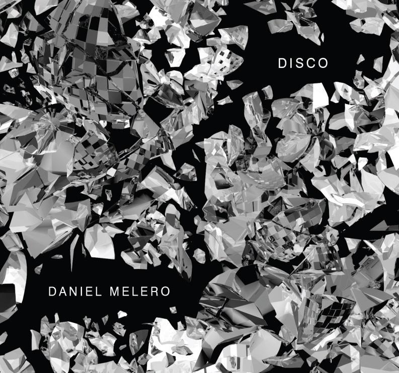 """Daniel Melero <br>""""Disco"""""""