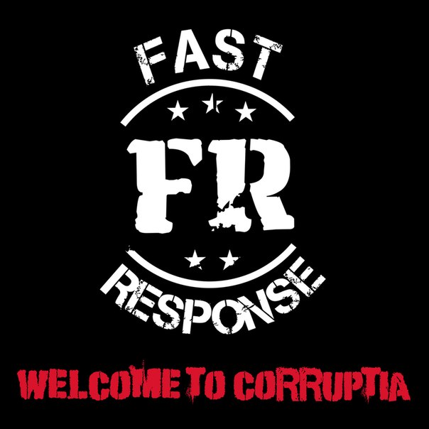 Fast Response <BR>&#8220;Welcome To Corruptia&#8221;