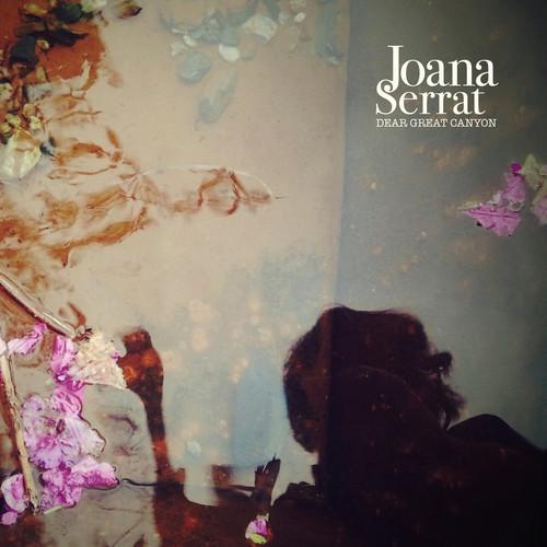 "Joana Serrat <br>""Dear Great Canyon"""