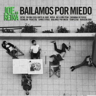 """Joe La Reina <br>""""Bailamos por miedo"""""""