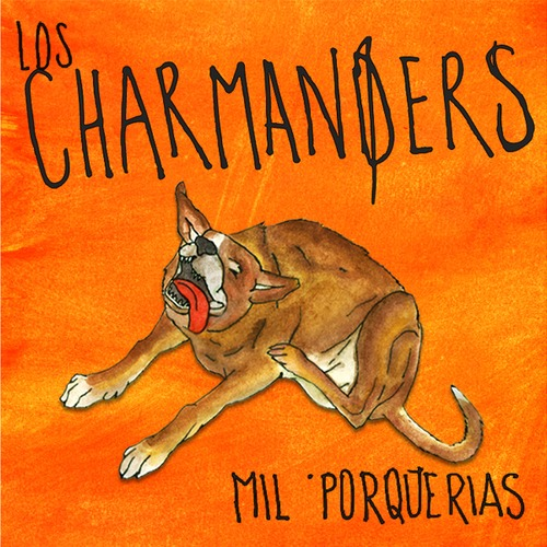 Los Charmanders <br>&#8220;Mil Porquerías&#8221; EP