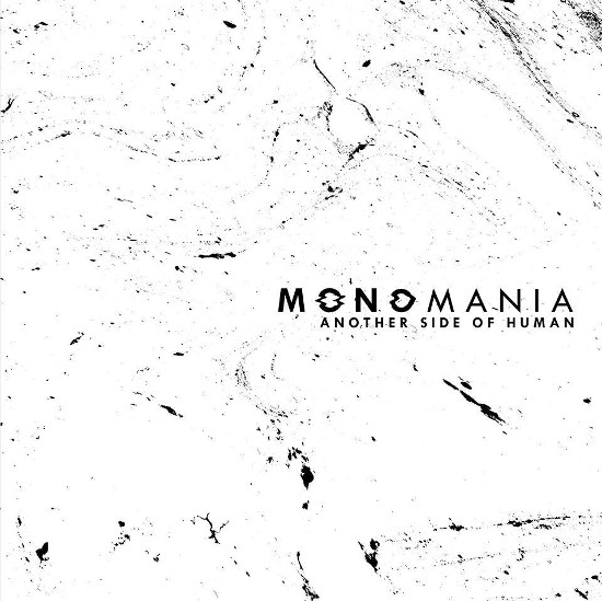 """Monomania <br>""""Another Side of Human"""""""