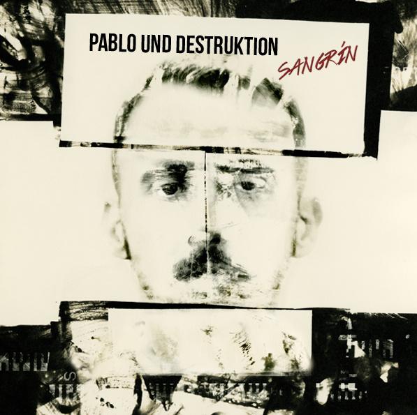 """Pablo Und Destruktion <br>""""Sangrín"""""""