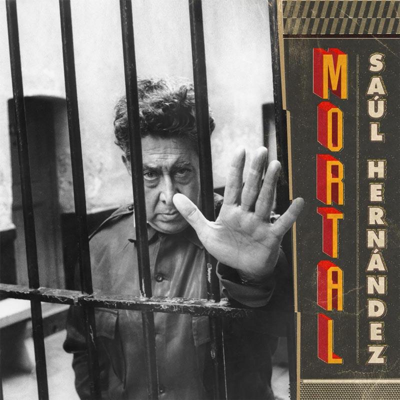 "Saúl Hernández <BR>""Mortal"""