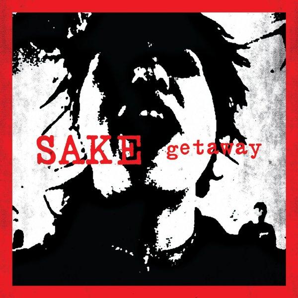 """Sake <BR>""""Getaway"""""""