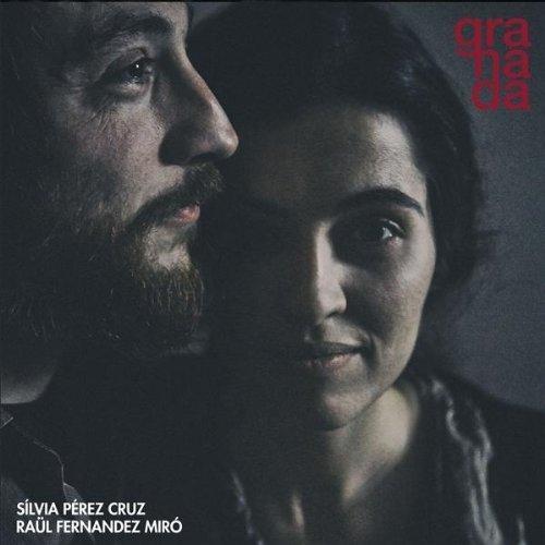 """Silvia Pérez Cruz & Raúl Fernández Miró <br>""""Granada"""""""