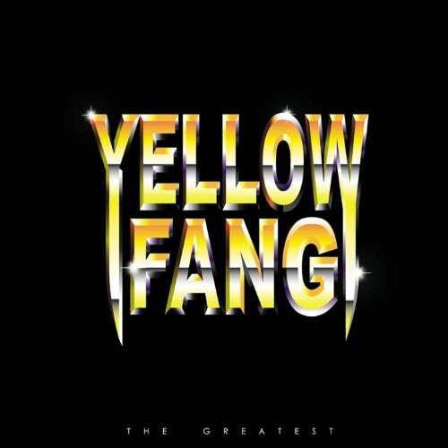 """Yellow Fang <br>""""The Greatest"""""""
