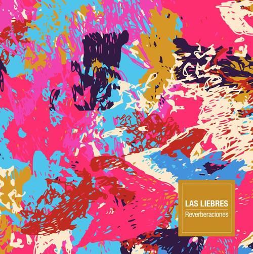 Las Liebres <br>&#8220;Reverberaciones&#8221;