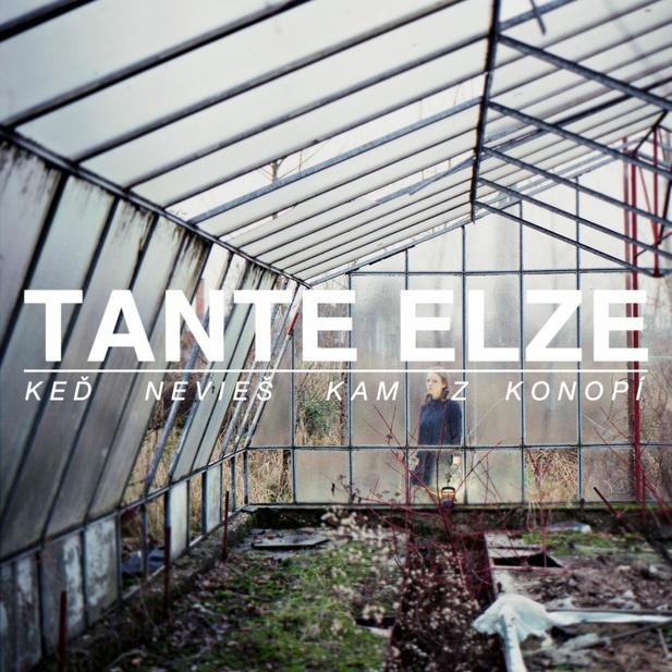 Tante Elze <BR>&#8220;Keď nevieš kam z konopí&#8221;
