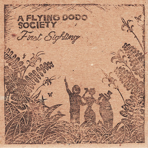 A Flying Dodo Society <BR>&#8220;First Sighting&#8221;