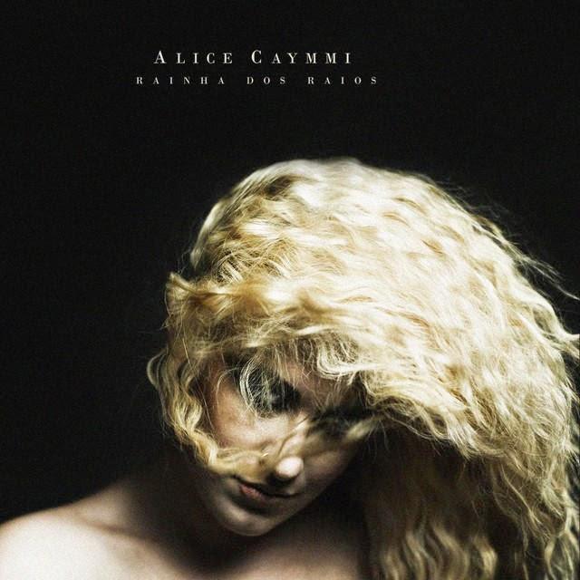Alice Caymmi <BR>&#8220;Rainha dos raios&#8221;