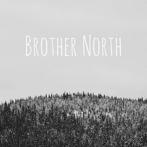 Brother North <BR>&#8220;Brother North&#8221;