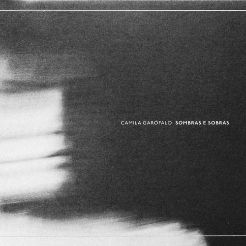 Camila Garófalo <BR>&#8220;Sombras e sobras&#8221;