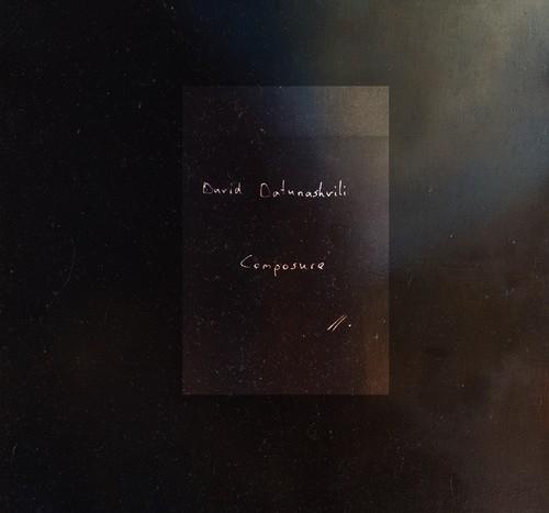 David Datunashvili <br>&#8220;Composure&#8221;