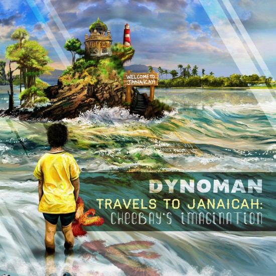 Dynoman <BR>&#8220;Travels to Janaicah: <BR>Cheebay's Imagination&#8221;