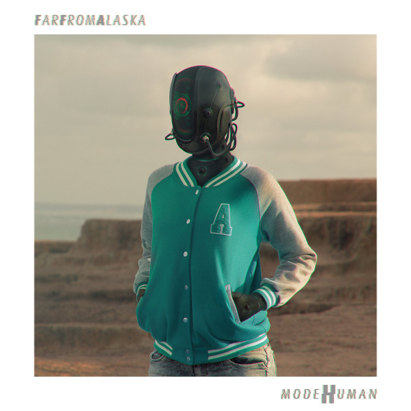 Far From Alaska <BR>&#8220;modeHuman&#8221;