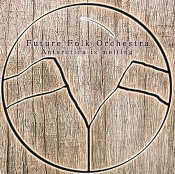 Future Folk Orchestra <BR>&#8220;Antarktīda kūst&#8221;