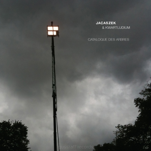 "Jacaszek & Kwartludium <BR>""Catalogue des Arbres"""
