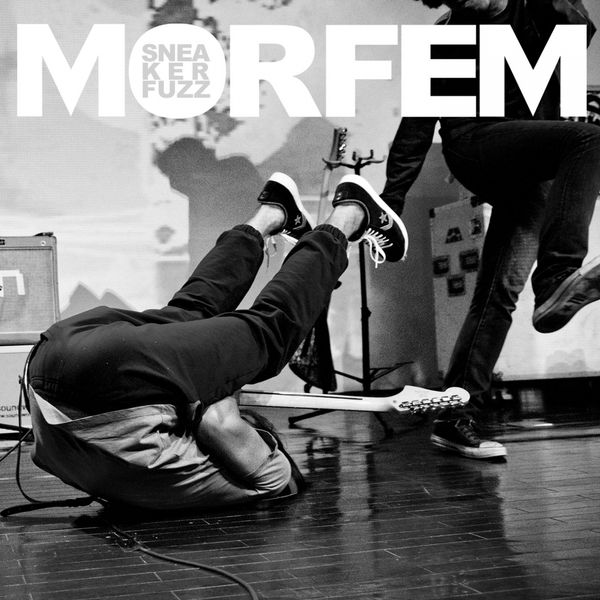 "Morfem <BR>""Sneaker Fuzz"" EP"