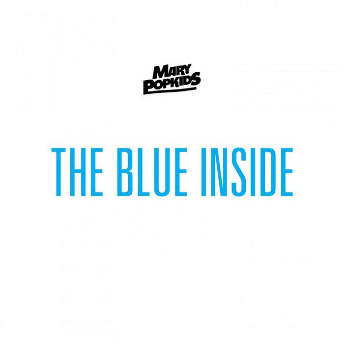 "Mary Popkids <BR>""The Blue Inside"""
