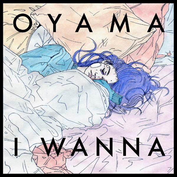 Oyama <BR>&#8220;I Wanna&#8221;