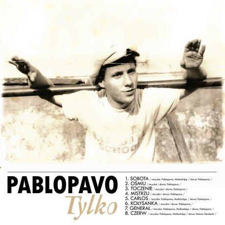 "Pablopavo <BR>""Tylko"""
