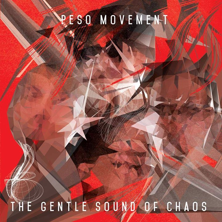 """Peso Movement <BR>""""The Gentle Sounds of Chaos"""""""