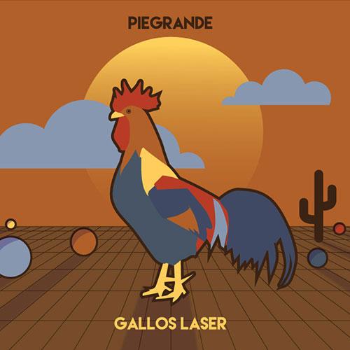 Piegrande <BR>&#8220;Gallos Laser&#8221;