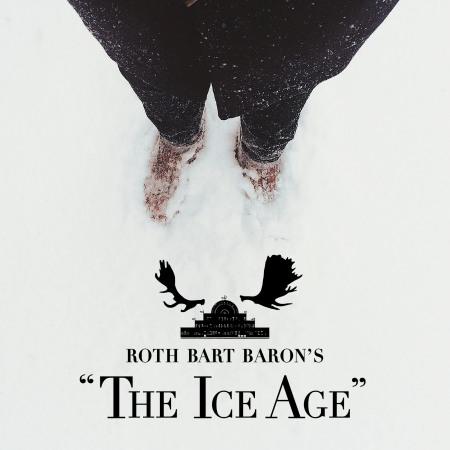 "Roth Bart Baron <BR>""The Ice Age"" (氷河期)"