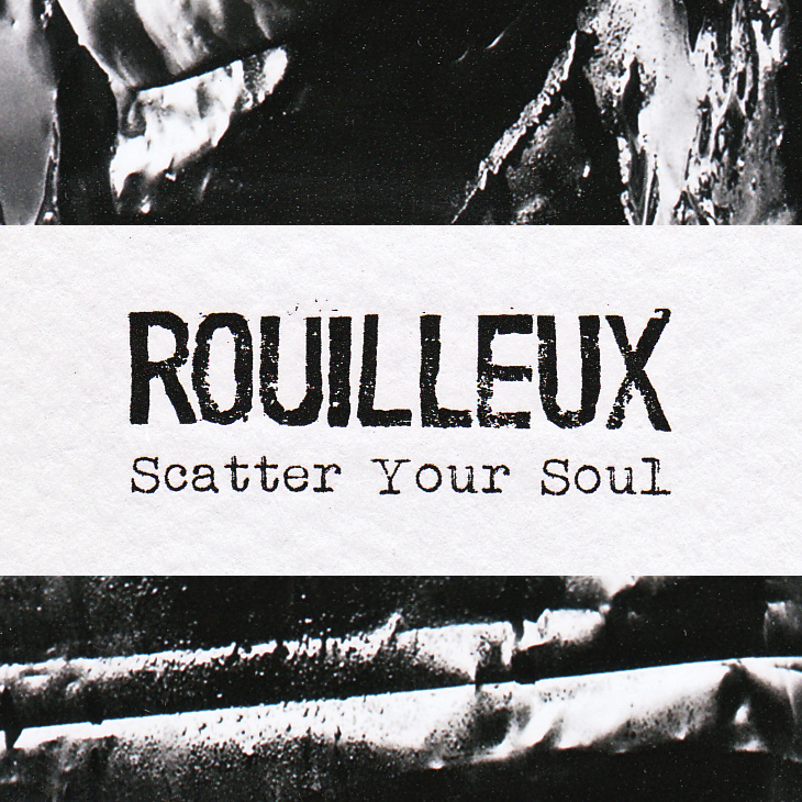 Rouilleux <BR>&#8220;Scatter Your Soul&#8221;