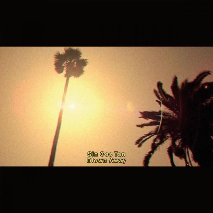 Sin Cos Tan <BR>&#8220;Blown Away&#8221;