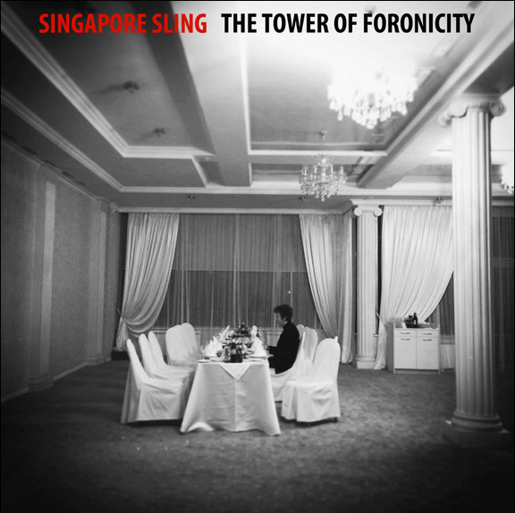 Singapore Sling <BR>&#8220;The Tower of Foronicity&#8221;