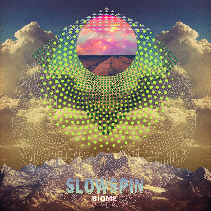 Slowspin <BR>&#8220;Biome&#8221;