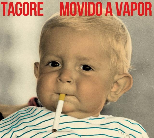 """Tagore <BR>""""Movido a vapor"""""""