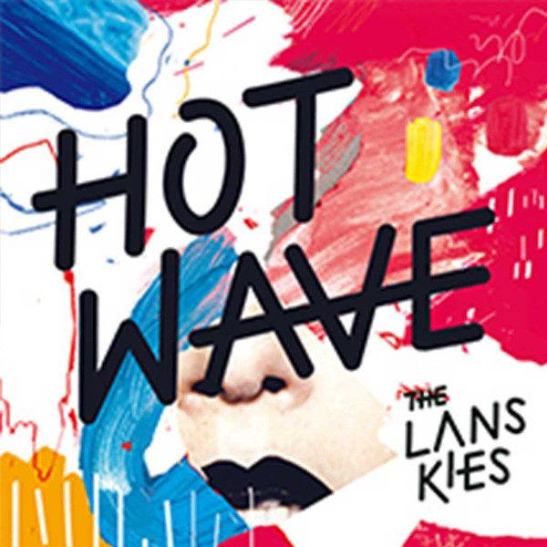 The Lanskies <BR>&#8220;Hot Wave&#8221;