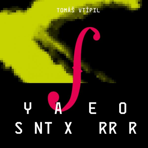 Tomáš Vtípil <BR>&#8220;Syntax Error&#8221;