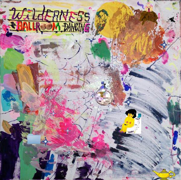 Wilderness <BR>&#8220;Ballroom Dancing&#8221;