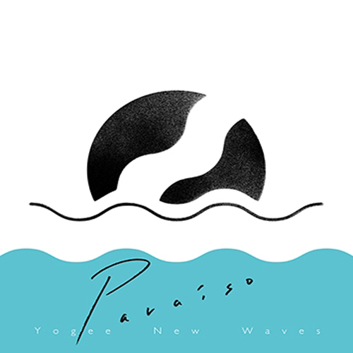 """Yogee New Waves <BR>""""Paraiso"""""""
