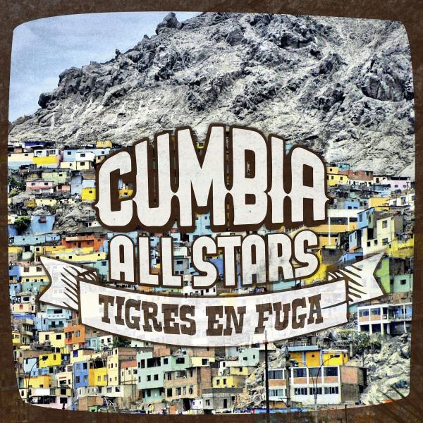 Cumbia All Stars <BR>&#8220;Lobos al escape&#8221;