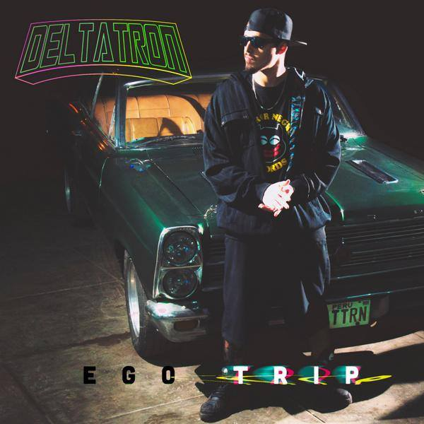 Deltatron <BR>&#8220;Ego Trip&#8221;