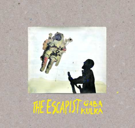 "Gaba Kulka <BR>""The Escapist"""