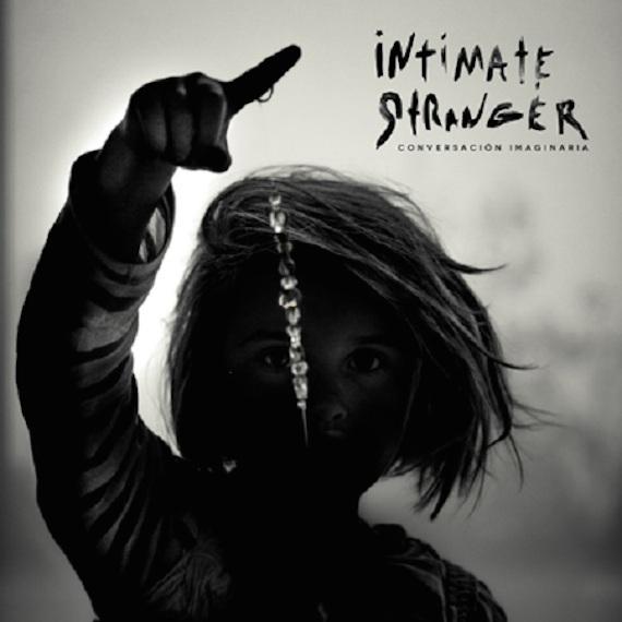 Intimate Stranger <BR>&#8220;Conversación Imaginaria&#8221;