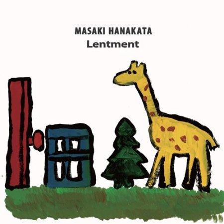 "Masaki Hanakata <BR>(ハナカタ マサキ) <BR>""Lentment"""