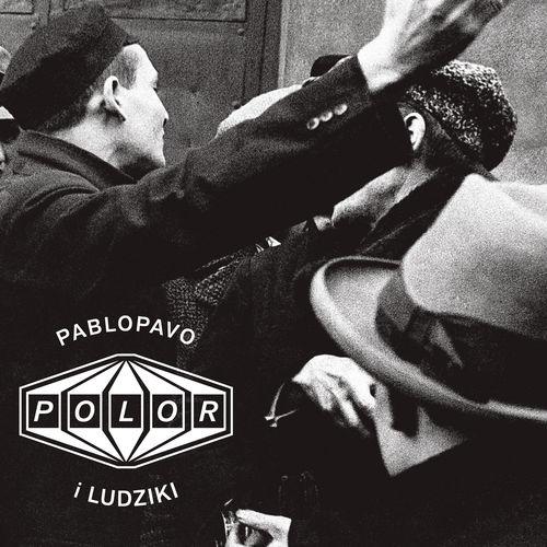 Pablopavo i ludziki <BR>&#8220;Polor&#8221;