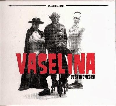 Vaselina <BR>&#8220;El terror de la noche&#8221;