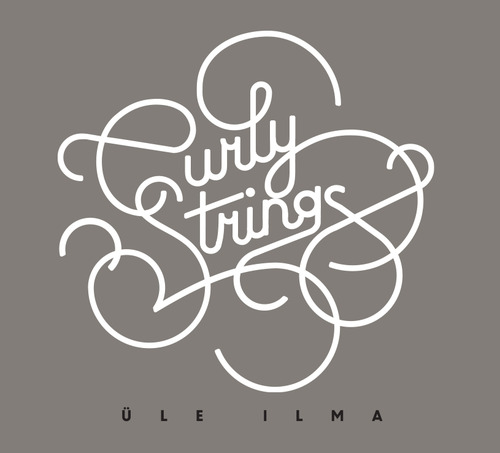 Curly Strings <BR>&#8220;Üle Ilma&#8221;