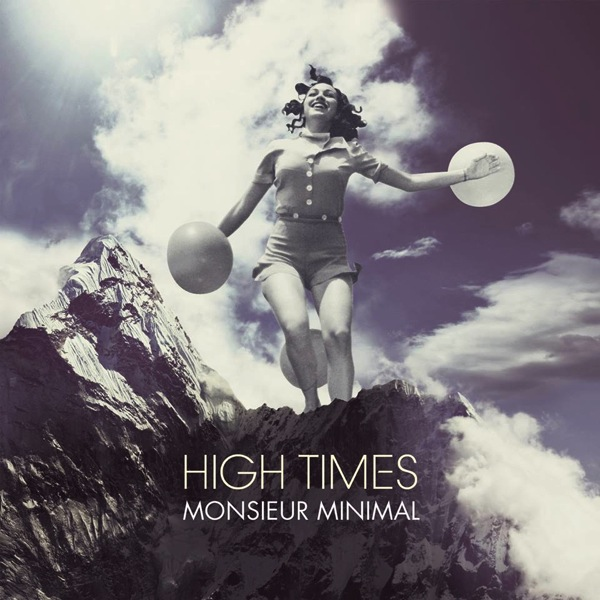 Monsieur Minimal - High Times