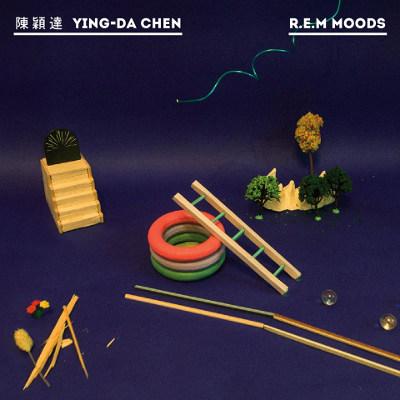 Ying-Da Chen <BR>&#8220;R.E.M. Moods&#8221;