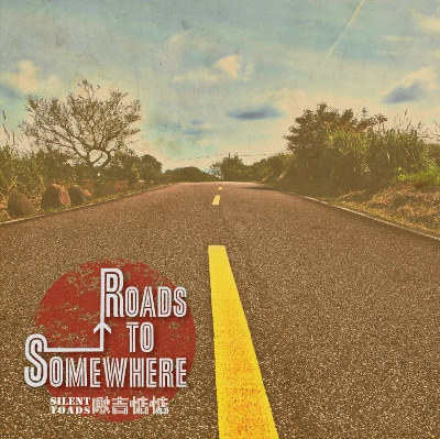 "Silent Toads <BR>""Roads to Somewhere"""