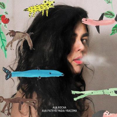 Ava Rocha <BR>&#8220;Ava Patrya Yndia Yracema&#8221;